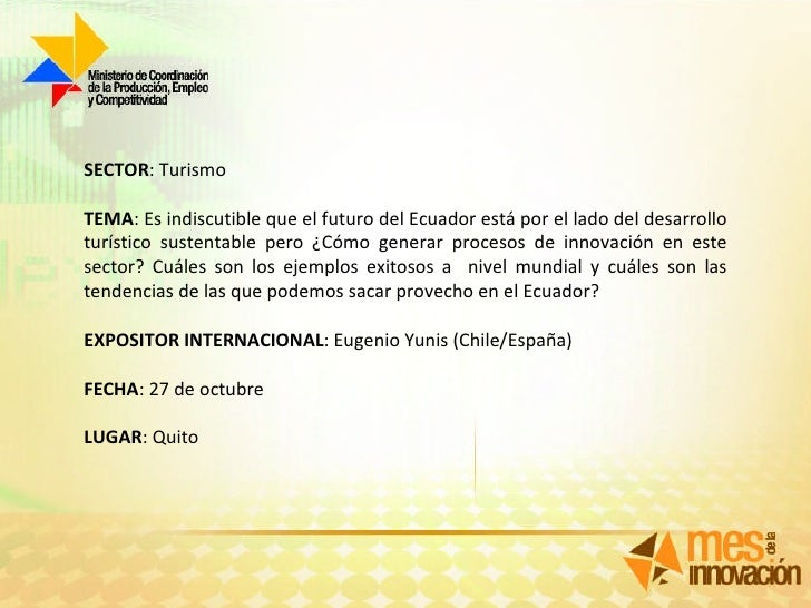 SECTOR : Turismo TEMA : Es indiscutible que el futuro del Ecuador está por el lado del desarrollo turístico sustentable pe...