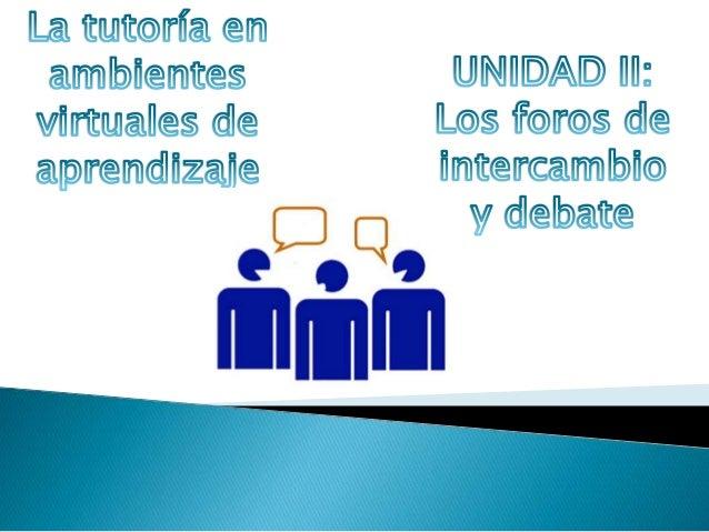 Bibliografía: * Delanuro, Mariela. Los foros de intercambio y debate. Versión 4.1/ Noviembre de 2011. Curso para formación...
