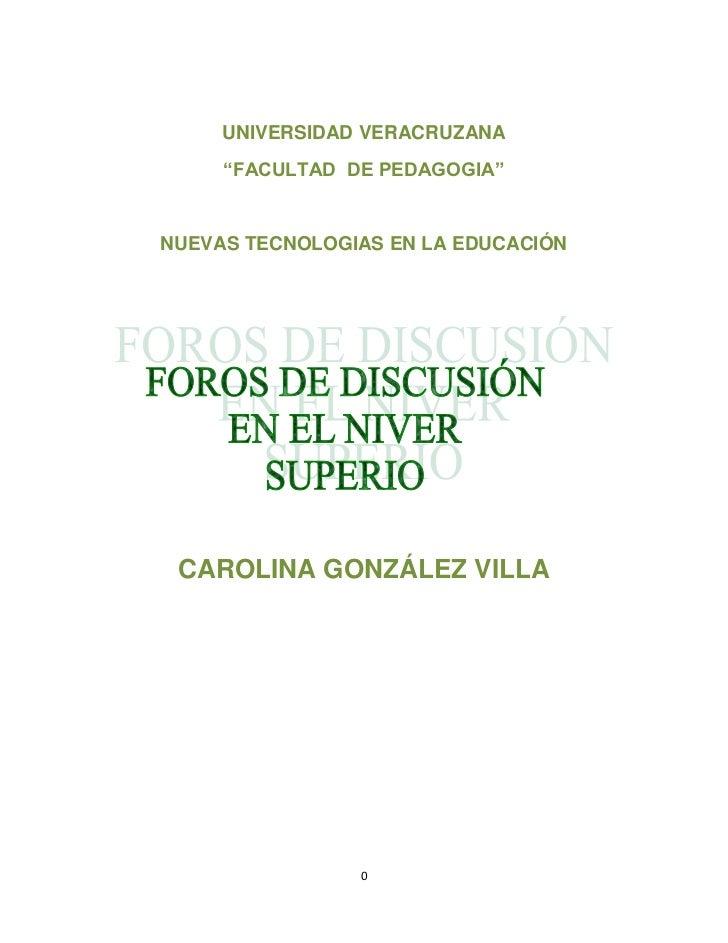 """UNIVERSIDAD VERACRUZANA     """"FACULTAD DE PEDAGOGIA""""NUEVAS TECNOLOGIAS EN LA EDUCACIÓN CAROLINA GONZÁLEZ VILLA             ..."""