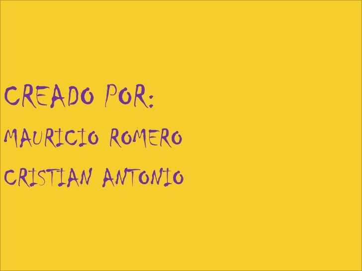 CREADO POR:MAURICIO ROMEROCRISTIAN ANTONIO