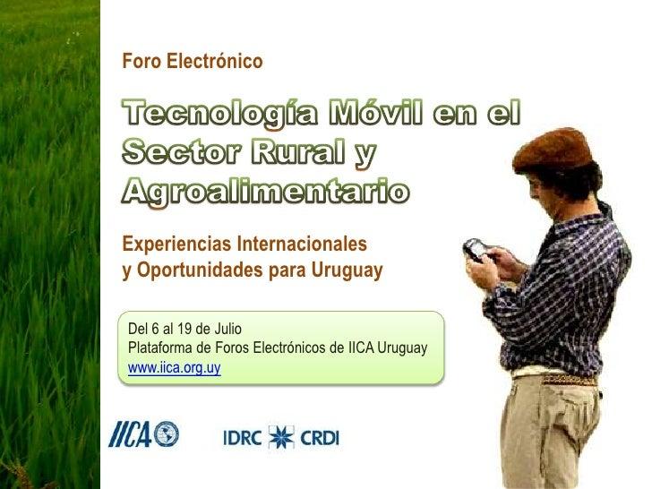 Foro Electrónico     Experiencias Internacionales y Oportunidades para Uruguay  Del 6 al 19 de Julio Plataforma de Foros E...