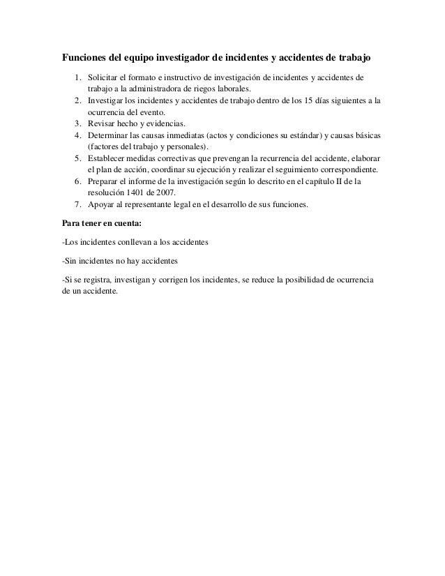 Funciones del equipo investigador de incidentes y accidentes de trabajo 1. Solicitar el formato e instructivo de investiga...