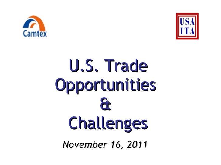 U.S. Trade Opportunities  &  Challenges November 16, 2011
