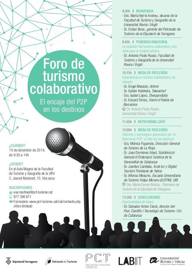 Foro de  turismo  colaborativo  El encaje del P2P  en los destinos  ¿CUÁNDO?  10 de diciembre de 2014,  de 9.30 a 14h  ¿DÓ...