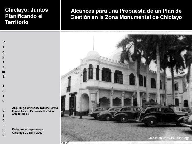 Alcances para una Propuesta de un Plan de Gestión en la Zona Monumental de Chiclayo<br />Chiclayo: Juntos Planificando el ...