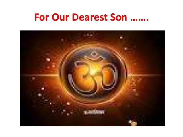 For Our Dearest Son …….