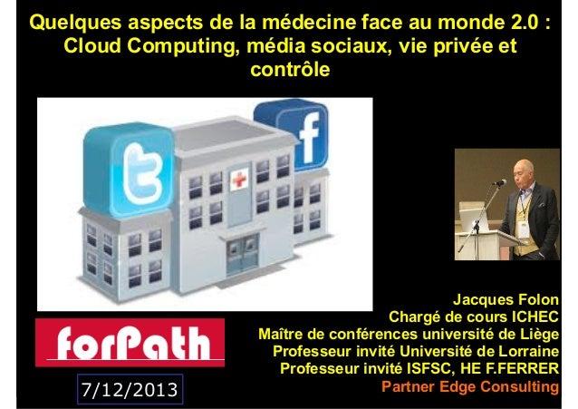 !  Quelques aspects de la médecine face au monde 2.0 : Cloud Computing, média sociaux, vie privée et contrôle ! ! ! ! ! ! ...