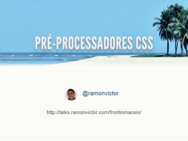 Pré-processadores CSS: porque são bons e onde devemos tomar cuidado
