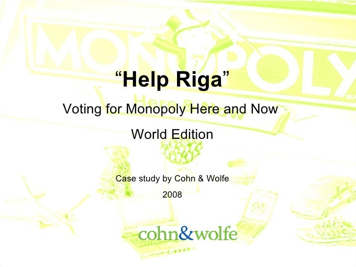 """"""" Help Riga """" Voting for Monopoly Here and Now  World Edition Case study by Cohn & Wolfe 2008"""