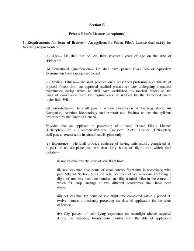 Section E Private Pilot's Licence (aeroplanes) 1. Requirements for issue of licence— An applicant for Private Pilot's Lice...