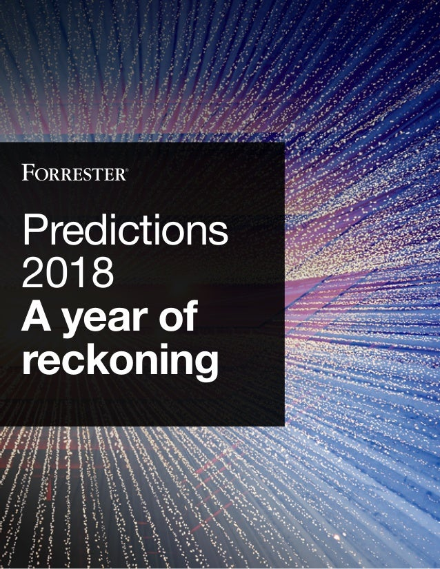 Predictions 2018 A year of reckoning