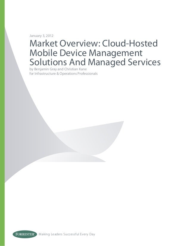 Making Leaders Successful Every Day January 3, 2012 Market Overview: Cloud-Hosted Mobile Device Management Solutions And M...