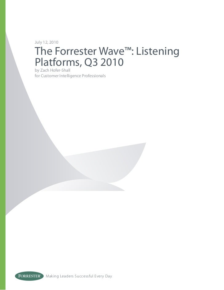July 12, 2010The Forrester Wave™: ListeningPlatforms, Q3 2010by Zach Hofer-Shallfor Customer Intelligence Professionals   ...