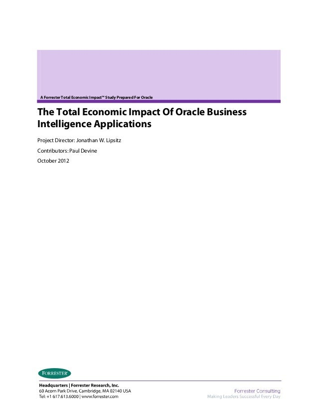 A Forrester Total Economic Impact™ Study Prepared For Oracle The Total Economic Impact Of Oracle Business Intelligence App...