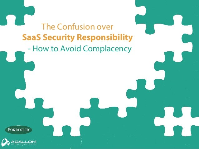 The Confusion over SaaS Security Responsibility - How to Avoid Complacency