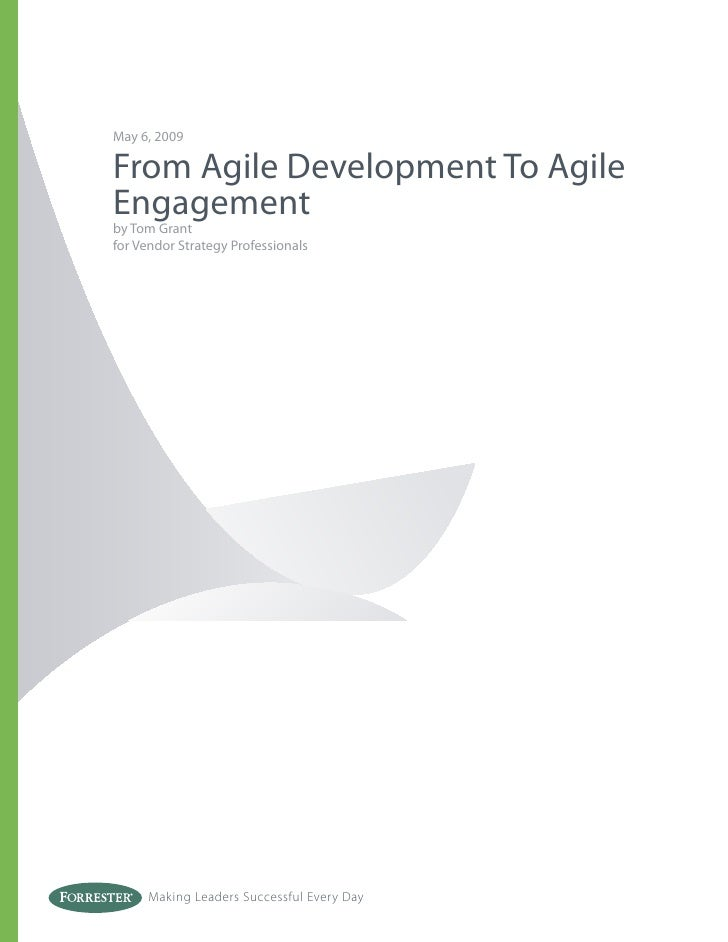 May 6, 2009  From Agile Development To Agile Engagement by Tom Grant for Vendor Strategy Professionals           Making Le...