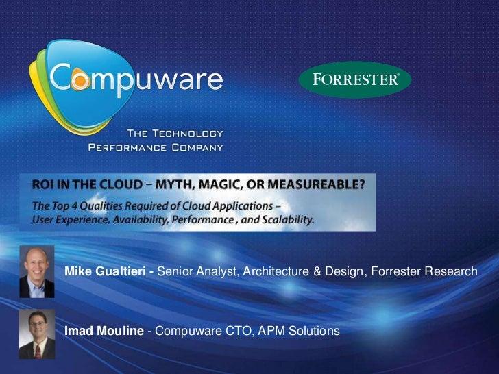 Mike Gualtieri - Senior Analyst, Architecture & Design, Forrester ResearchImad Mouline - Compuware CTO, APM Solutions