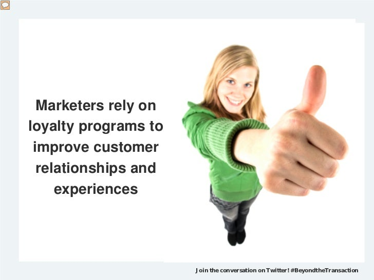 Marketers rely onloyalty programs to improve customer  relationships and     experiences                      Join the con...