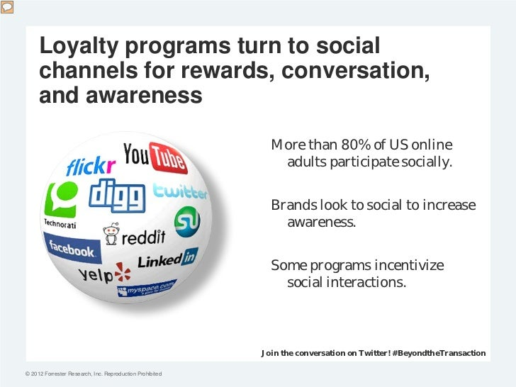 Loyalty programs turn to social     channels for rewards, conversation,     and awareness                                 ...