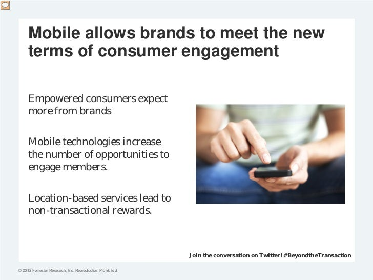 Mobile allows brands to meet the new     terms of consumer engagement     Empowered consumers expect     more from brands ...