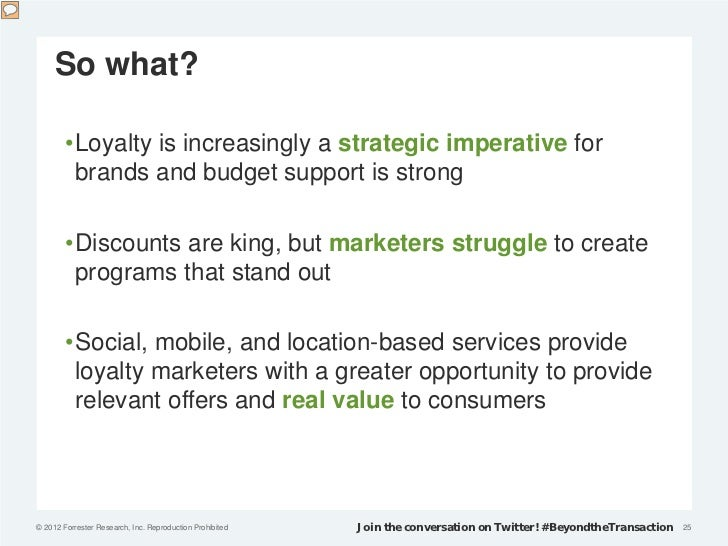 So what?        •Loyalty is increasingly a strategic imperative for         brands and budget support is strong        •Di...
