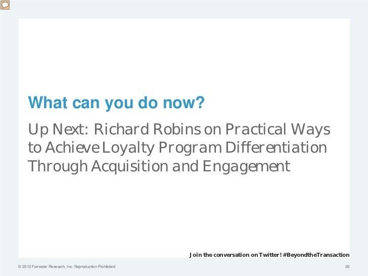 What can you do now?     Up Next: Richard Robins on Practical Ways     to Achieve Loyalty Program Differentiation     Thro...