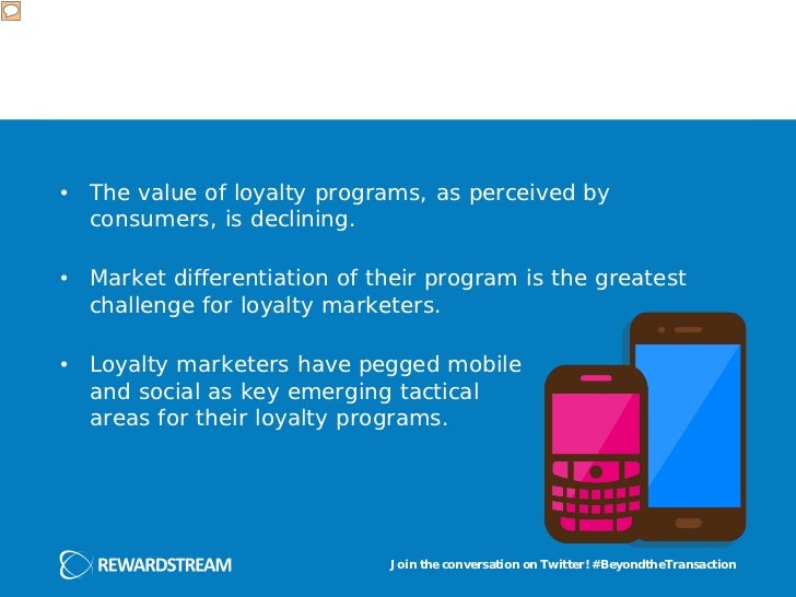 • The value of loyalty programs, as perceived by  consumers, is declining.• Market differentiation of their program is the...