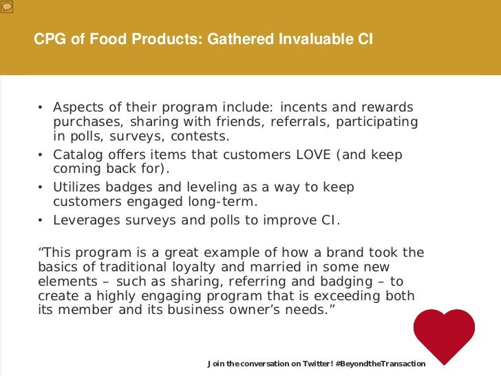 CPG of Food Products: Gathered Invaluable CI• Aspects of their program include: incents and rewards  purchases, sharing wi...