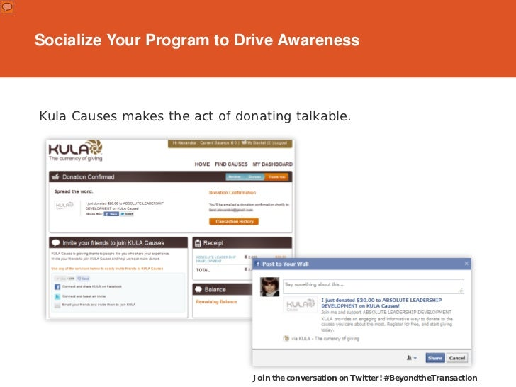 Socialize Your Program to Drive AwarenessKula Causes makes the act of donating talkable.                                Jo...