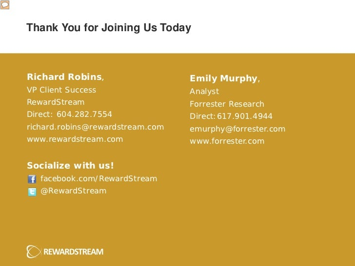 Thank You for Joining Us TodayRichard Robins,                   Emily Murphy,VP Client Success                 AnalystRewa...
