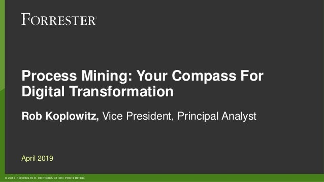 Forrester - Process Mining: Your Compass for Digital Transformation - The Customer Journey Is the Destination Slide 2
