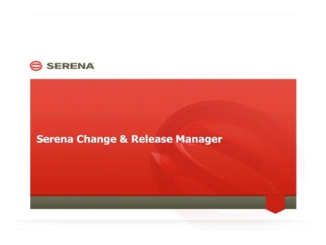 Change and Release Management - Serena Analyst Presentation