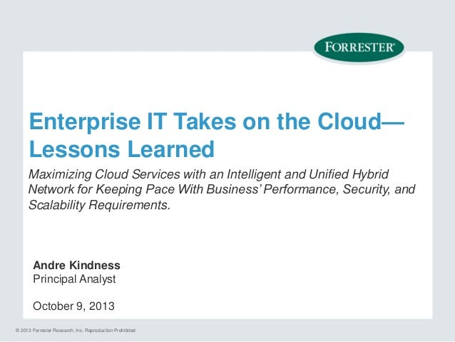 Enterprise IT Takes on the Cloud— Lessons Learned Maximizing Cloud Services with an Intelligent and Unified Hybrid Network...