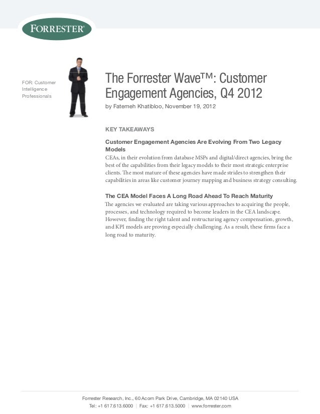 FOR: Customer Intelligence Professionals  The Forrester Wave™: Customer Engagement Agencies, Q4 2012 by Fatemeh Khatibloo,...
