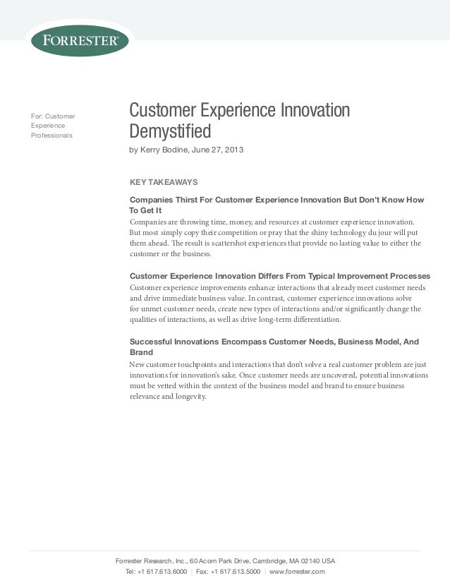Customer Experience Innovation  Demystified  by Kerry Bodine, June 27, 2013  Forrester Research, Inc., 60 Acorn Park Drive...