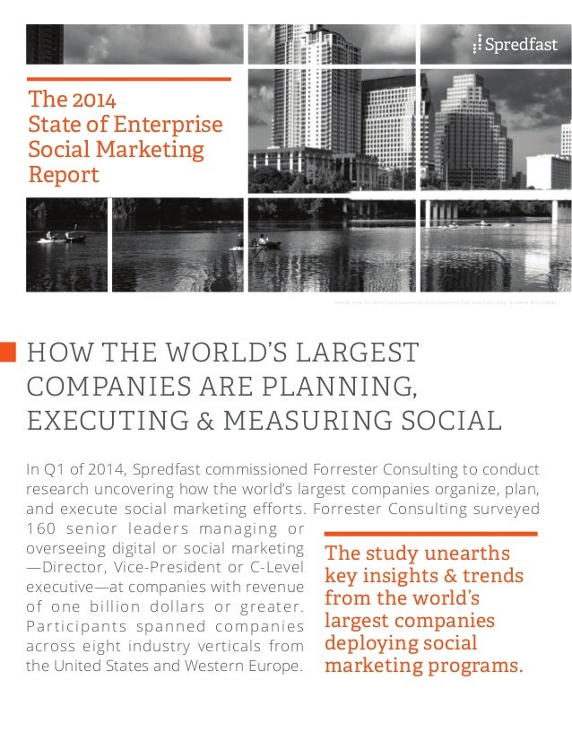 The 2014  State of Enterprise  Social Marketing  Report  Results from Q1 2014 Commissioned study conducted by Forrester Co...