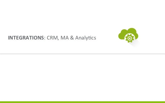 Four  Components  of  Value    INTEGRATIONS:  CRM,  MA  &  Analy3cs          Integrated  na3vely,...