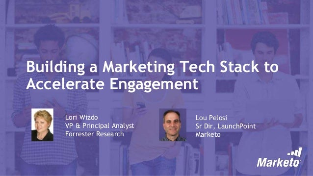 Building a Marketing Tech Stack to Accelerate Engagement