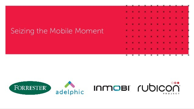 Seizing the Mobile Moment