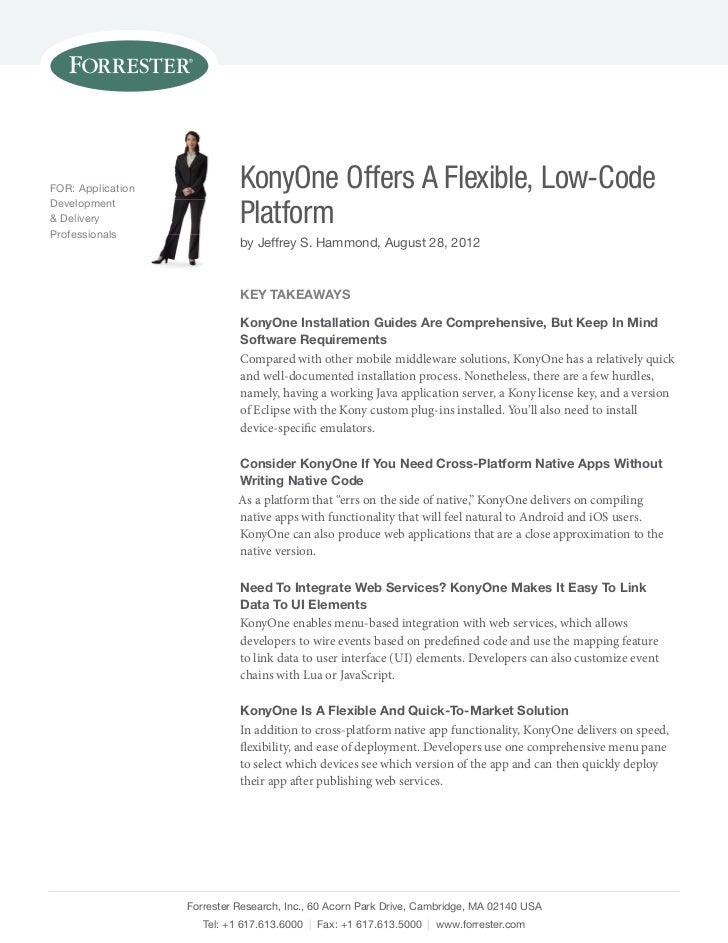 FOR: Application             KonyOne Offers A Flexible, Low-CodeDevelopment& DeliveryProfessionals                        ...