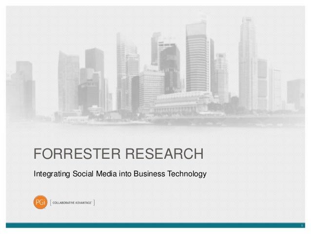 FORRESTER RESEARCH Integrating Social Media into Business Technology  1