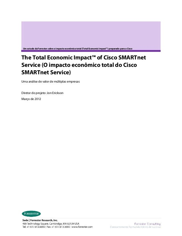 Um estudo da Forrester sobre o impacto econômico total (Total Economic Impact™) preparado para a Cisco  The Total Economic...