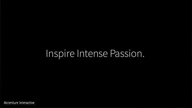 Inspire Intense Passion.