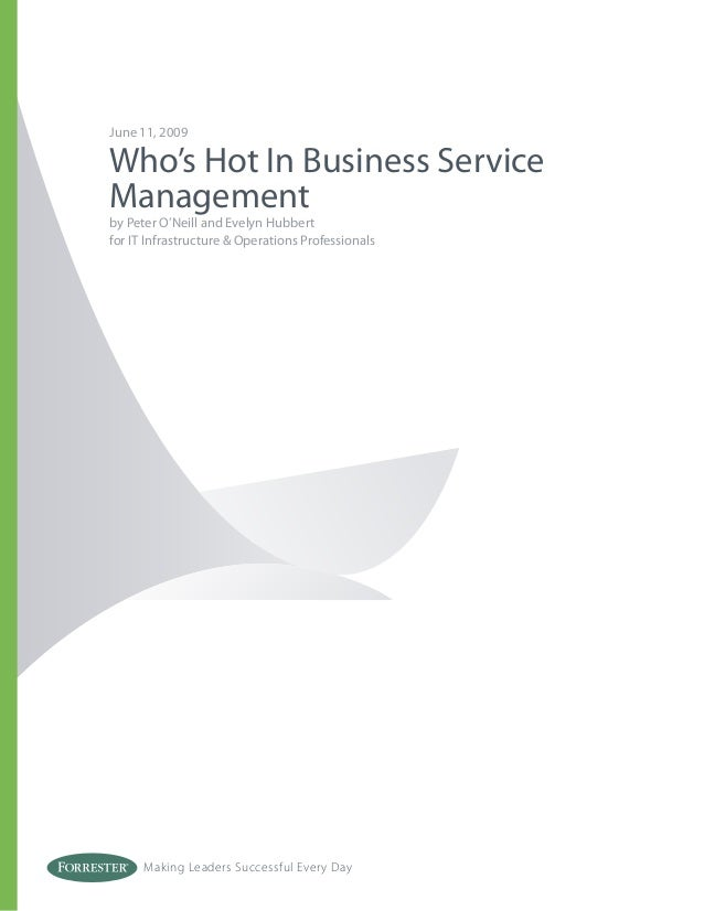June 11, 2009Who's Hot In Business ServiceManagementby Peter O'Neill and Evelyn Hubbertfor IT Infrastructure & Operations ...