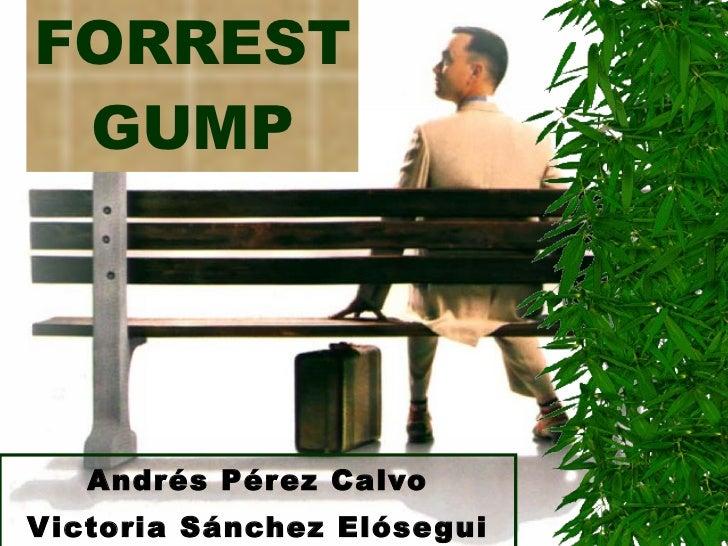 FORREST GUMP Andrés Pérez Calvo Victoria Sánchez Elósegui