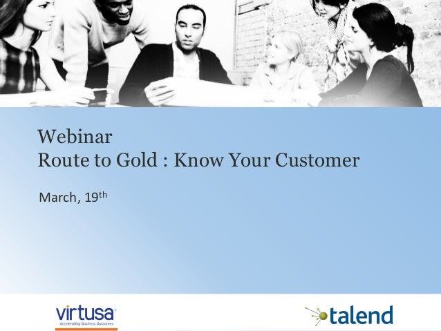 1© 2014 Virtusa Corporation. All rights reserved Webinar Route to Gold : Know Your Customer March, 19th