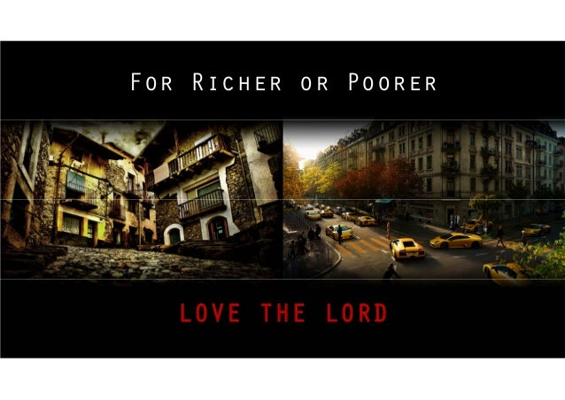 For Richer or Poorer  LOVE THE LORD