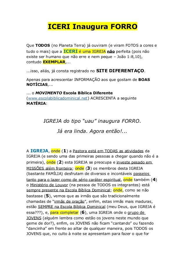 ICERI Inaugura FORRO Que TODOS (no Planeta Terra) já ouviram (e viram FOTOS a cores e tudo o mais) que a ICERI é uma IGREJ...