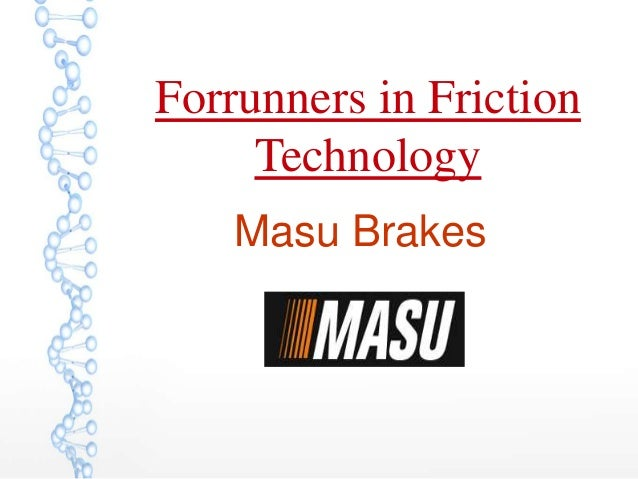 Forrunners in Friction Technology Masu Brakes