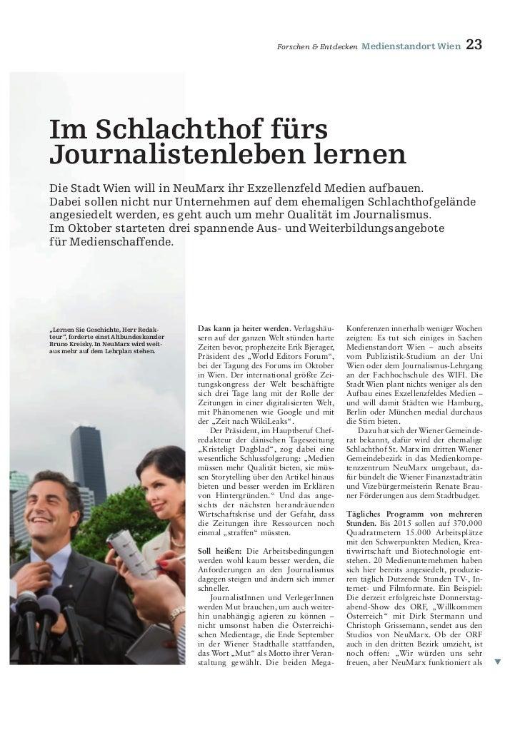 Forschen & Entdecken    Medienstandort Wien            23            Im Schlachthof fürs            Journalistenleben lern...